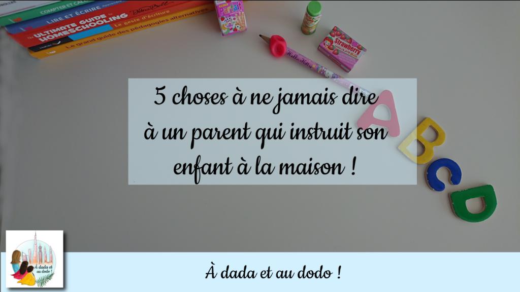 5 choses à ne jamais dire à un parent qui instruit son enfant à la maison !