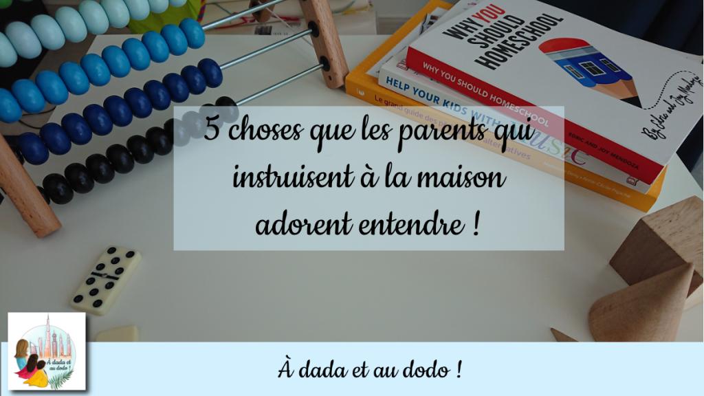 5 choses que les parents qui instruisent à la maison adorent entendre