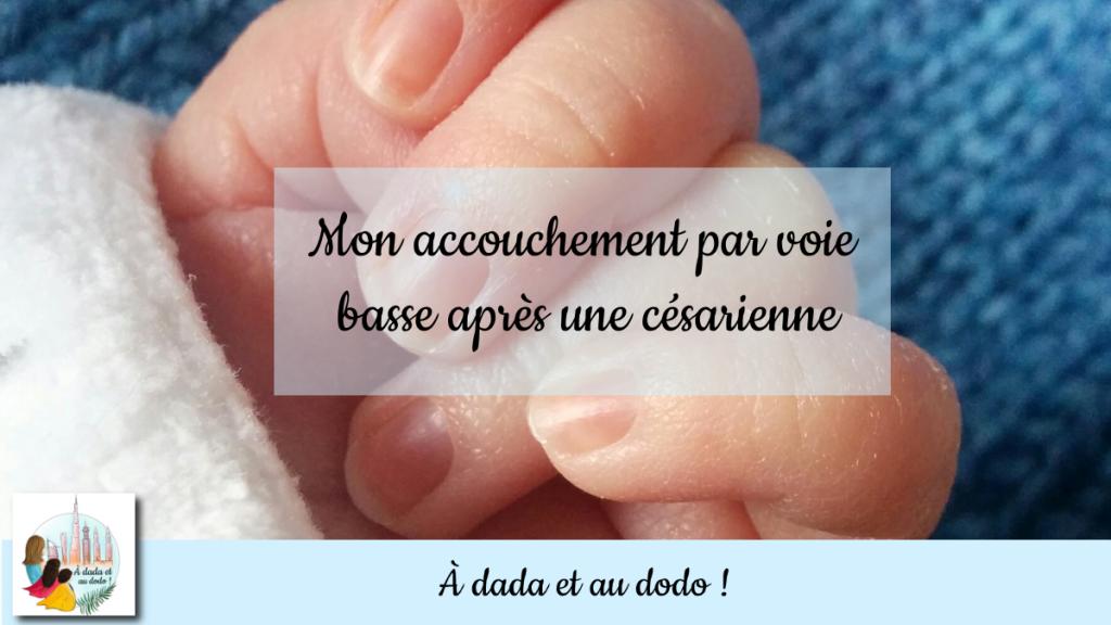 accouchement par voie basse après une césarienne